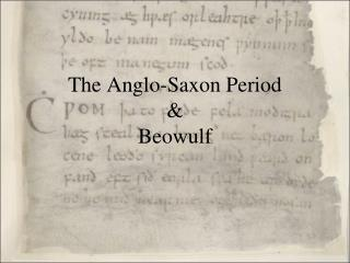 The Anglo-Saxon Period & Beowulf