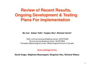 Review of Recent Results,    Ongoing Development & Testing Plans For implementation