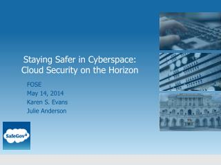Staying Safer in Cyberspace: Cloud Security on the Horizon