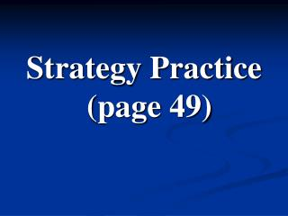 Strategy Practice (page 49)