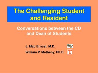 The Challenging Student and Resident