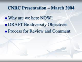CNRC Presentation – March 2004