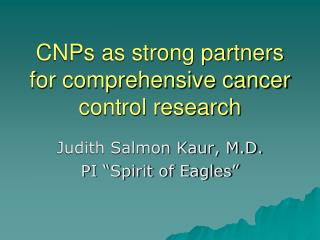 CNPs as strong partners for comprehensive cancer control research