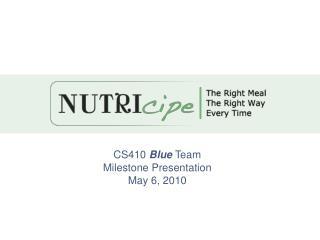 CS410  Blue  Team Milestone Presentation May 6, 2010
