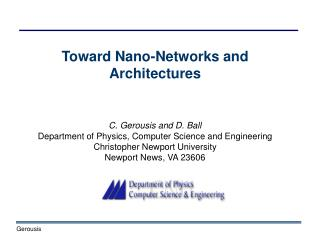 Toward Nano-Networks and Architectures C. Gerousis and D. Ball