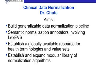Clinical Data Normalization Dr. Chute