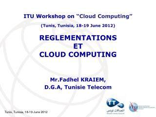 REGLEMENTATIONS  ET  CLOUD COMPUTING