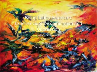 Being Latino-American:  Experience of Discrimination and Oppression