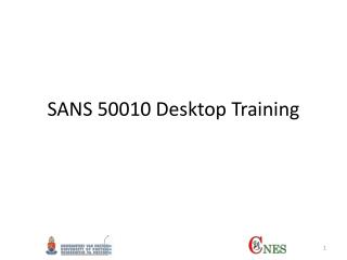 SANS 50010 Desktop Training