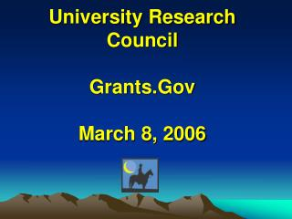 University Research Council Grants.Gov March 8, 2006