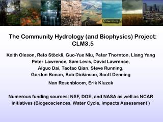 The Community Hydrology (and Biophysics) Project: CLM3.5
