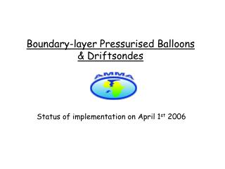 Boundary-layer Pressurised Balloons & Driftsondes