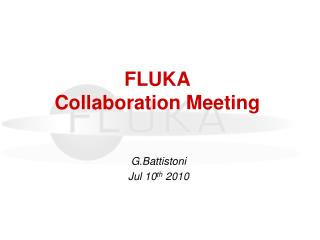FLUKA  Collaboration Meeting