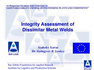 Integrity  Assessment of  Dissimilar Metal Weld s