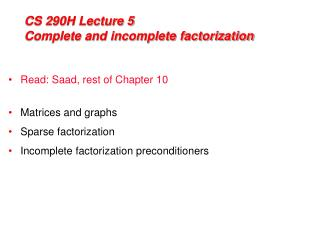 CS 290H Lecture 5 Complete and incomplete factorization