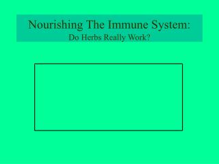 Nourishing The Immune System: Do Herbs Really Work?
