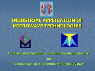 INDUSTRIAL APPLICATION OF MICROWAVE TECHNOLOGIES