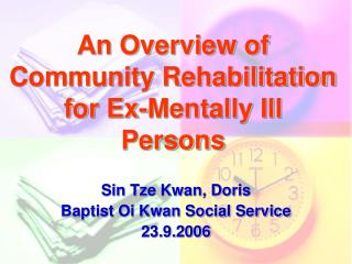 An Overview of Community Rehabilitation for Ex-Mentally Ill Persons