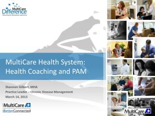 MultiCare  Health System: Health Coaching and PAM