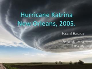 Hurricane Katrina New Orleans, 2005.