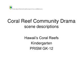 Coral Reef Community Drama scene descriptions
