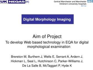 Digital Morphology Imaging Aim of Project