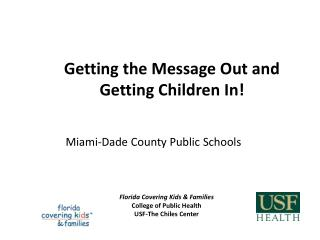 Florida Covering Kids & Families College of Public Health USF-The Chiles Center