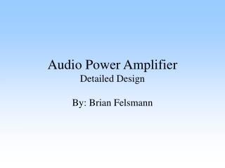 Audio Power Amplifier Detailed Design