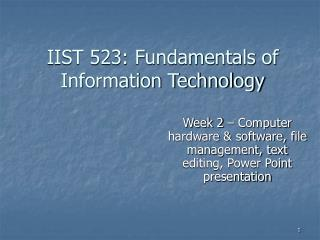 IIST 523: Fundamentals of Information Technology