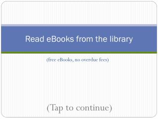 Read  eBooks from the library