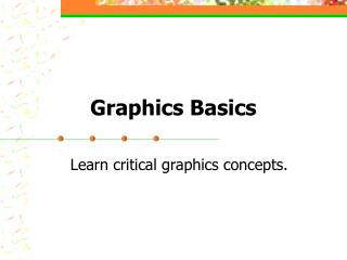 Graphics Basics