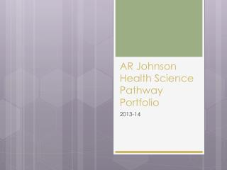 AR Johnson Health Science Pathway Portfolio