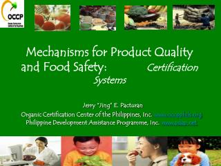 Mechanisms for Product Quality and Food Safety: Certification Systems