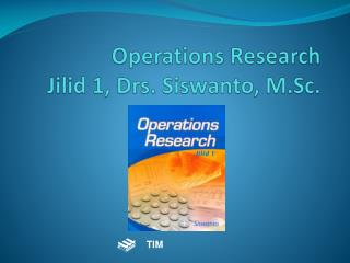Operations Research Jilid  1, Drs.  Siswanto , M.Sc.