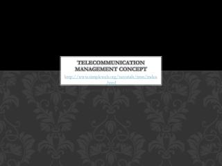Telecommunication management concept