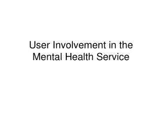 User Involvement in the Mental Health Service