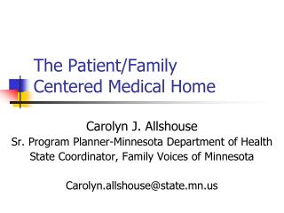 The Patient/Family  Centered Medical Home