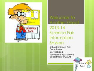 Welcome To Another Great 2013-14 Science Fair Information Session