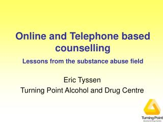 Online and Telephone based counselling Lessons from the substance abuse field