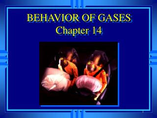 BEHAVIOR OF GASES Chapter 14
