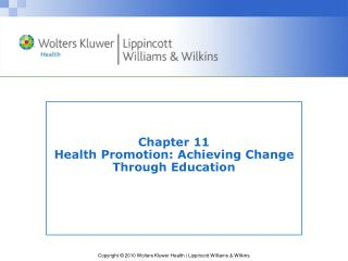 Chapter 11 Health Promotion: Achieving Change Through Education