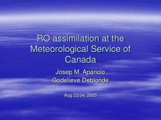 RO assimilation at the Meteorological Service of Canada