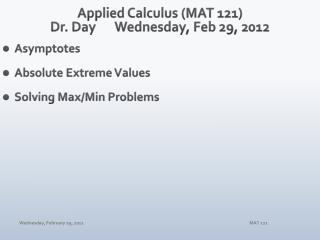 Applied Calculus (MAT 121) Dr. Day	 Wednes day , Feb 29, 2012