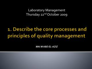 1. Describe the core processes and principles of quality management