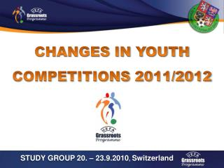 CHANGES IN YOUTH COMPETITIONS 2011/2012