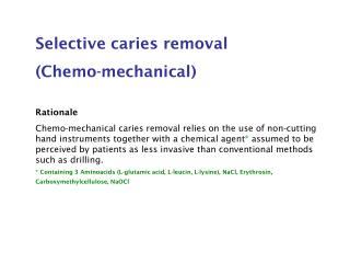Selective caries removal  (Chemo-mechanical) Rationale