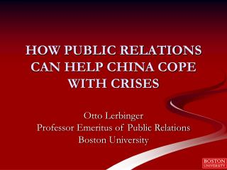 HOW PUBLIC RELATIONS CAN HELP CHINA COPE WITH CRISES