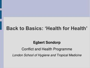 Back to Basics: 'Health for Health'