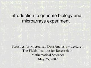 Introduction to genome biology and microarrays experiment