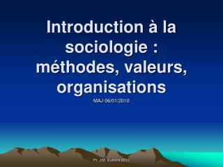 Introduction à la sociologie : méthodes, valeurs, organisations